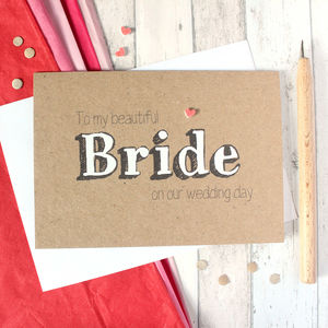'To My Beautiful Bride' Wedding Day Card - wedding cards & wrap