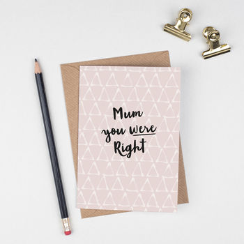 Mother's Day Card 'Mum You Were Right'