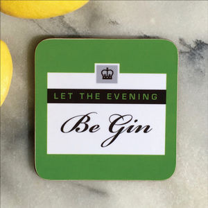 'Let The Evening Be Gin' Coaster