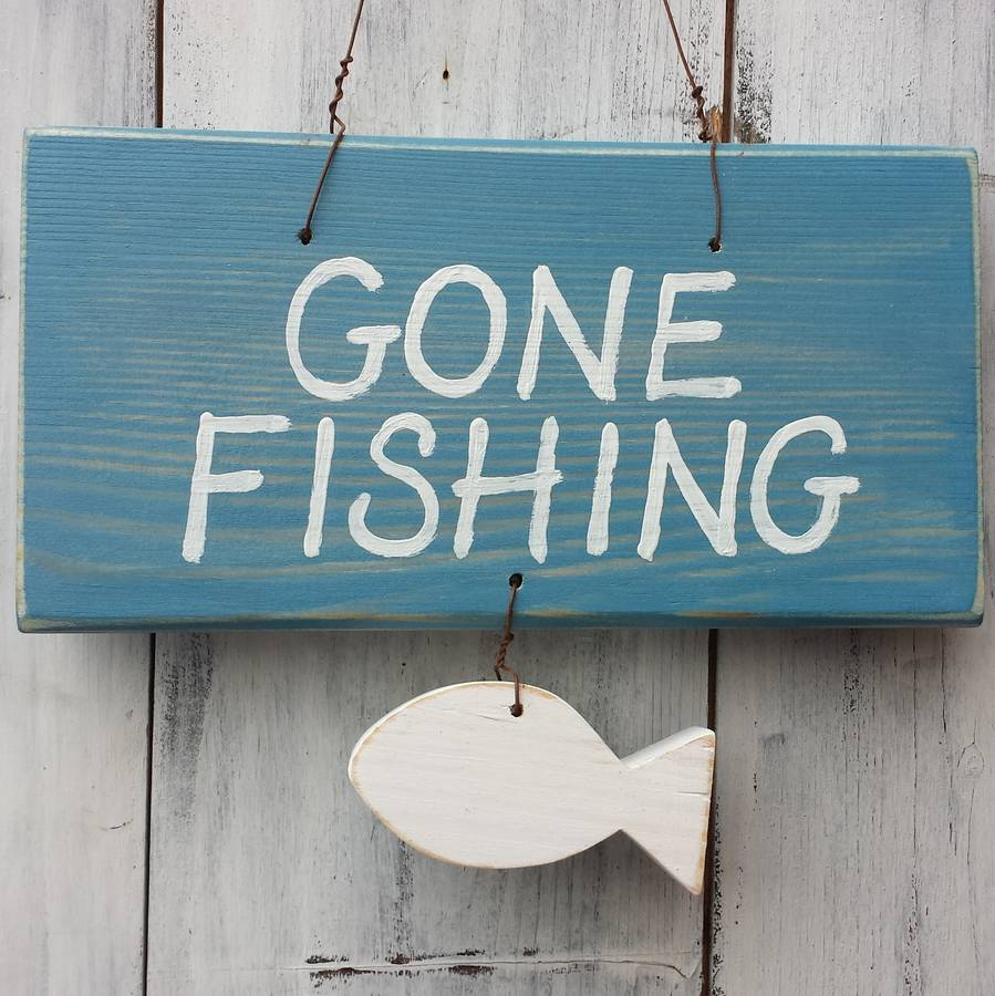 gone fishing sign by giddy kipper notonthehighstreetcom