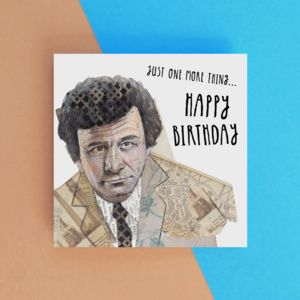 Just One More Thing Columbo Birthday Card