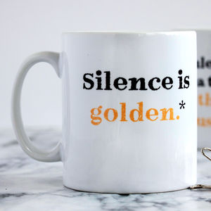 'Silence Is Golden' Mothers Day Mug
