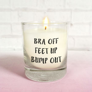 'Bra Off, Feet Up, Bump Out' Pregnancy Scented Candle - candles & home fragrance
