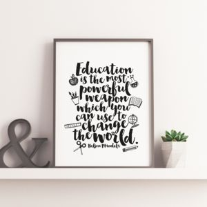 Education Is The Most Powerful Weapon Print - shop by subject