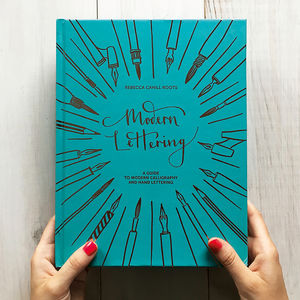 Modern Lettering: A Guide To Modern Calligraphy - books