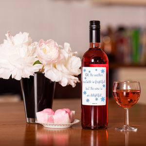 Weather Is Frightful But Wine Is Delightful Rose Wine - wines, beers & spirits