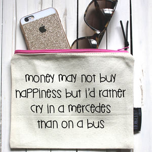'Money May Not Buy Happiness…' Pouch