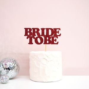 Bride To Be Modern Hen Party Cake Topper