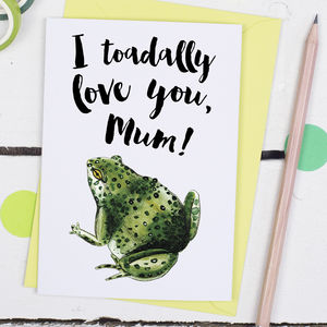 I Toadally Love You, Mother's Day Card - cards & wrap