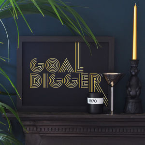 Goal Digger Gold Screen Print