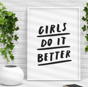'Girls Do It Better' Inspirational Typography Print