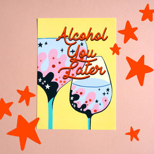 Alcohol You Later Typography Print