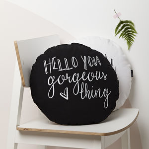 'Hello You Gorgeous Thing' Cushion - bedroom