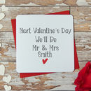 Next Valentine's We'll Be Mr And Mrs Personalised Card