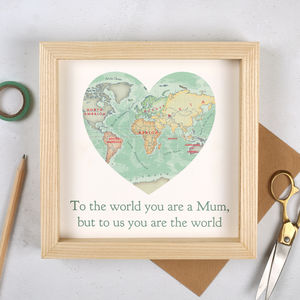 You Are My World Map Heart Print Gift For Mum - personalised