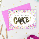 'Let Us Eat Cake!' Birthday Confetti Card