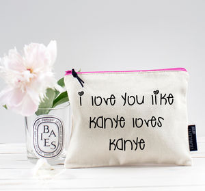 'Love You Like Kanye Loves Kanye' Pouch - view all sale items