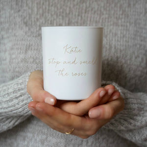 Personalised Stop And Smell The Roses Scented Candle