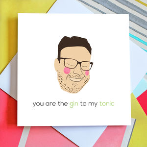 Personalised 'You're The Gin To My Tonic' Card