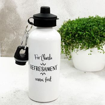 Personalised 'Refreshment Comes First' Water Bottle