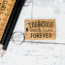 Personalised Teachers Touch Lives Forever Keyring
