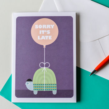'Sorry It's Late' Card