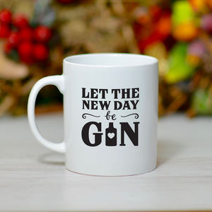 'Let The New Day Be Gin' Ceramic Mug