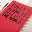 Personalised Plans To Take Over The World Notebook