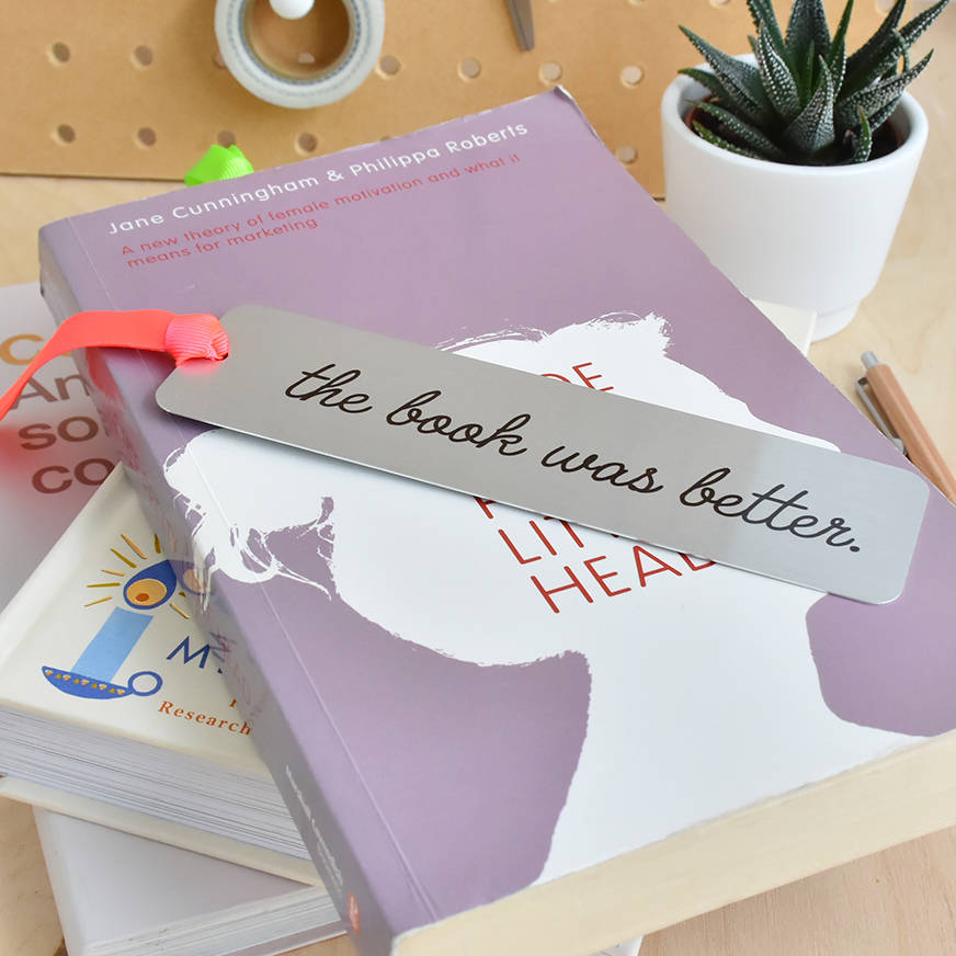 'The Book Was Better' Metal Bookmark