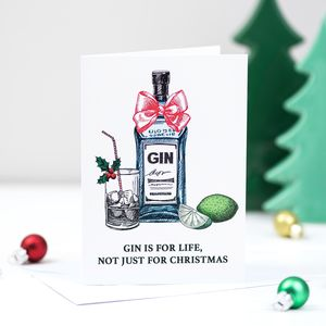 'Gin Is For Life' Funny Christmas Card