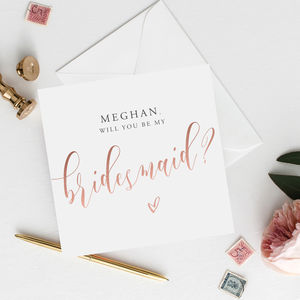 Personalised 'Be My Bridesmaid' Card | Mock Rose Gold