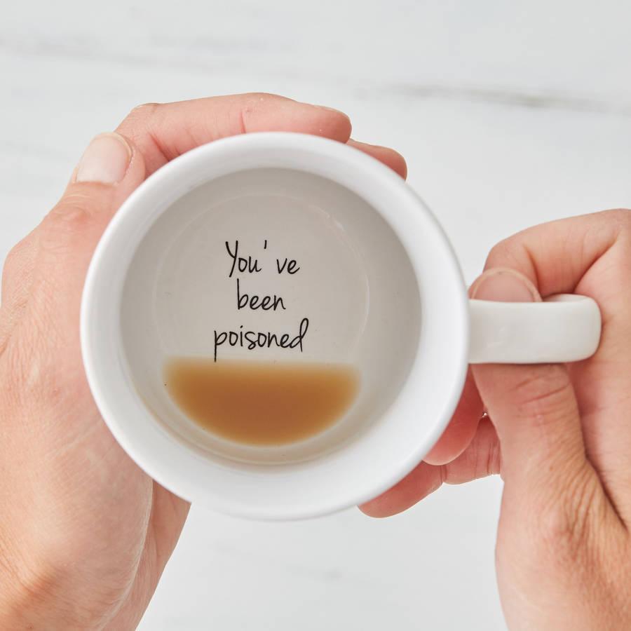 funny you 39 ve been poisoned secret message mug by the letter loft. Black Bedroom Furniture Sets. Home Design Ideas