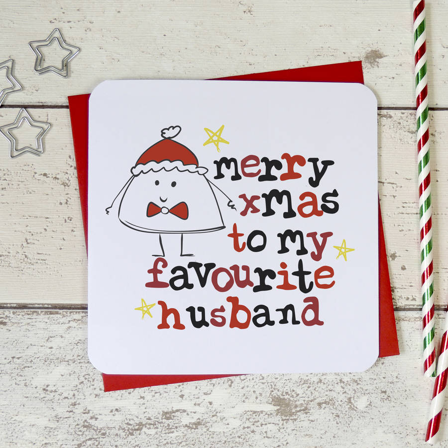 Merry Christmas To My Favourite Husband Xmas Card By Parsy
