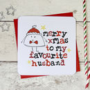'Merry Christmas To My Favourite Husband' Xmas Card