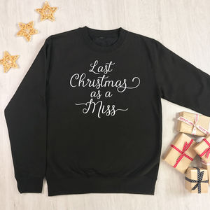 Last Christmas As A Miss Christmas Jumper