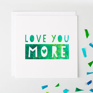 'Love You More' Romantic Anniversary Card - anniversary cards