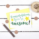 Congratulations, You're Awesome Card