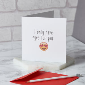 I Only Have Eyes For You Emoji Card - love & romance cards