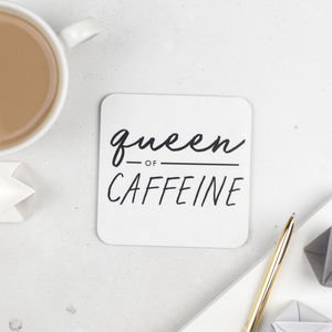 Queen Of Caffeine Coaster