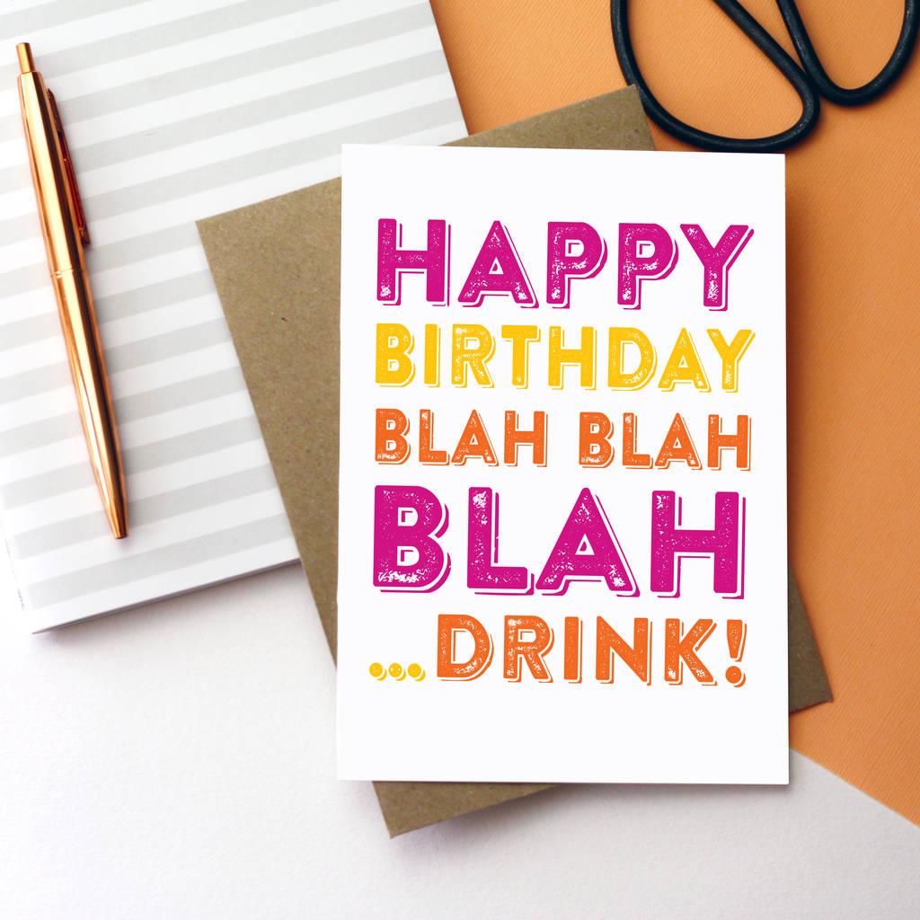 Happy Birthday Blah Drink Funny Greetings Card By Do You Punctuate Notonthehighstreet Com
