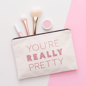'You're Really Pretty' Canvas Pouch