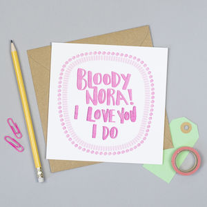 Bloody Nora I Love You Yorkshire Card - cards & wrap