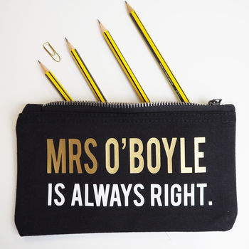Personalised 'Always Right' Pencil Case