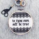 'To Thine Own Self Be True' Modern Cross Stitch Kit