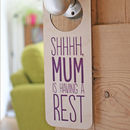 'Mum Is Having A Rest' Door Hanger