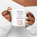 I Miss You Axolotl Personalised Mug