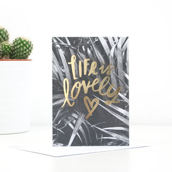 'Life Is Lovely' Greetings Card