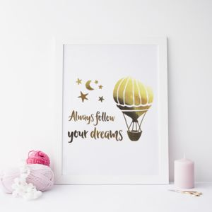 Always Follow Your Dreams Foil Print - typography