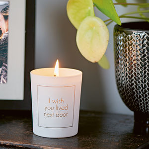 I Wish You Lived Next Door Scented Candle - gifts for her