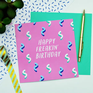 Happy Freakin' Birthday Card